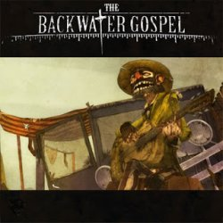 【The Backwater Gospel - 回水福音】